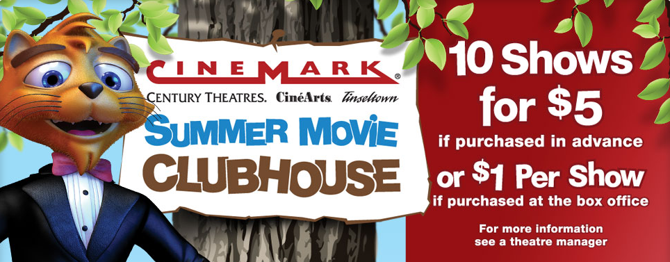 CineMark Theaters Summer Movie Clubhouse: $1 Movies This Summer!