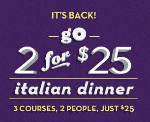 olive garden is also running their 2 for 25 promotion where you can get two entrees and two appetizers or desserts for just 25 pair this sale up with the